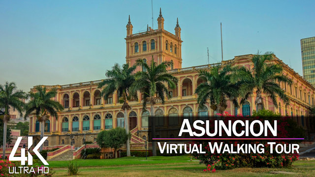 【4K 60fps】VIRTUAL WALKING TOUR: «Asuncion - Paraguay 2021» | Original Sounds Ultra HD TV