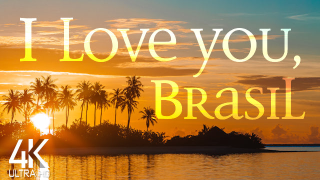 【4K】3 HOUR DRONE FILM: «I Love You, Brazil» | Ultra HD | Chillout Music