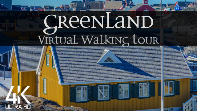 【4K】VIRTUAL WALKING TOUR: «Greenland 2021» | RELAXATION MUSIC | NO COMMENT UHD ASMR