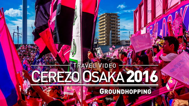 【1080p】Groundhopping Footage | CEREZO OSAKA x F.C. GIFU 3x2 ..:: Kincho Stadium Japan 2016