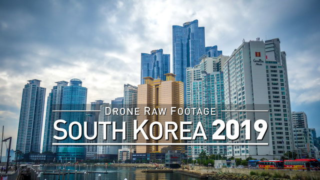 【4K】Drone RAW Footage | SOUTH KOREA 2019 ..:: Seoul :: Busan :: Daejeon :: Gyeongju | UltraHD Video