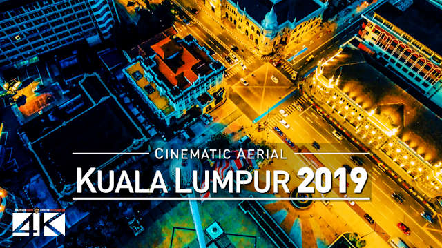 【4K】Drone Footage | KUALA LUMPUR 2019 ..:: KL as you have NEVER SEEN BEFORE
