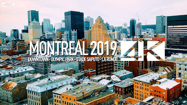 【4K】Drone Footage | MONTREAL 2019 ..:: The City of Saints | Downtown · Olympic Park · Stade Saputo