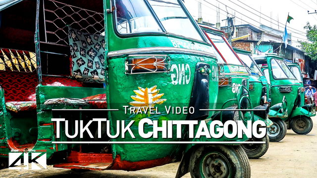 【4K】Footage | A Tuk Tuk Ride in CHITTAGONG 2019 ..:: Bangladeshs 2nd Largest City