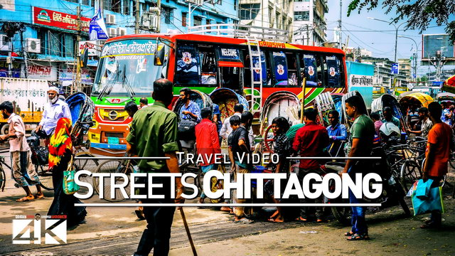 【4K】Footage | Street Scenes In CHITTAGONG 2019 ..:: Bangladesh 2nd Largest City