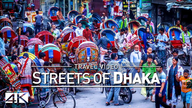 【4K】Footage | Street Scenes Of DHAKA 2019 ..:: The Capital Of Bangladesh *TRAVEL VIDEO*