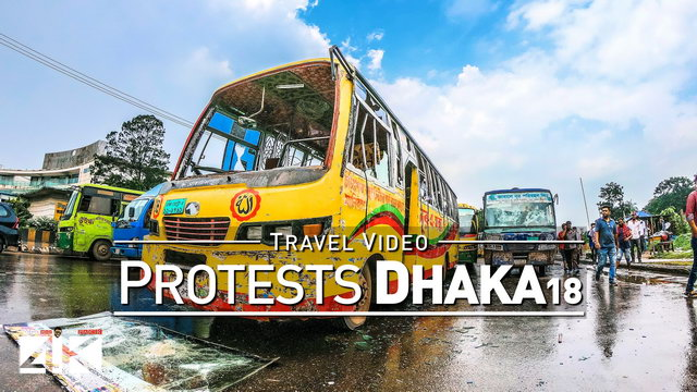 【4K】Footage | Road-Safety Protests in DHAKA 2018 ..:: Heavy Destruction in the Capital of Bangladesh