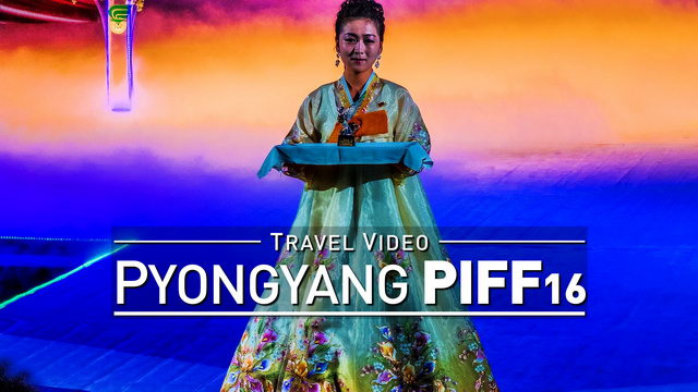 【1080p】Footage | Pyongyang International Film Festival PIFF 2016 @NORTH KOREA .: DPRK *TRAVEL VIDEO*