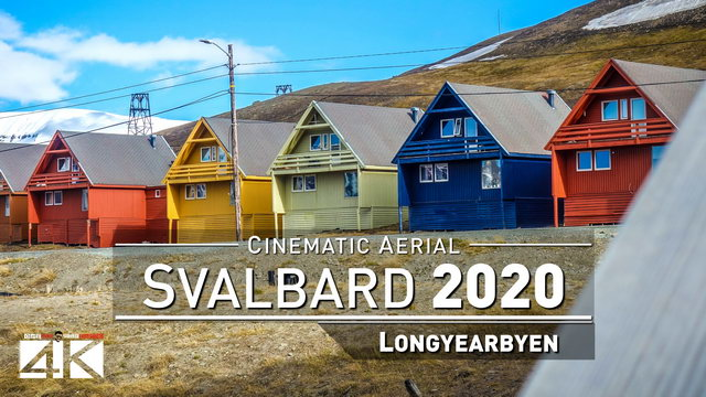 【4K】Drone Footage | Longyearbyen - SVALBARD AND JAN MAYEN 2019 : Cinematic Aerial Film | Spitsbergen