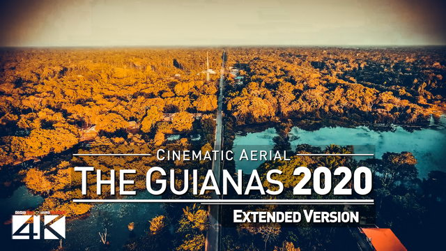 【4K】Drone Footage | The Beauty of The Guianas *EXTENDED* 19 Minutes 2019 | Cinematic Aerial Guyana