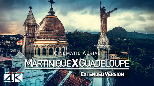 【4K】Drone Footage | Martinique X Guadeloupe *EXTENDED* CARIBBEAN 2019 ..:: Cinematic Aerial Film