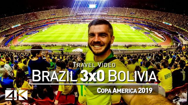 【4K】Groundhopping | Brazil X Bolivia [3 x 0] 2019-06-14 | COPA AMERICA | Estadio Morumbi, Sao Paulo