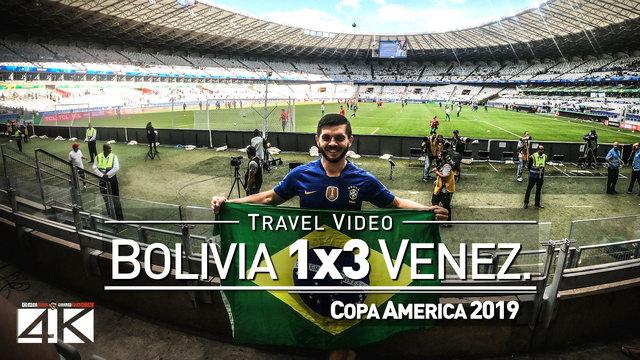 【4K】Groundhopping | Bolivia X Venezuela [1 x 3] 2019-06-22 | COPA AMERICA | Mineirao, Belo Horizonte