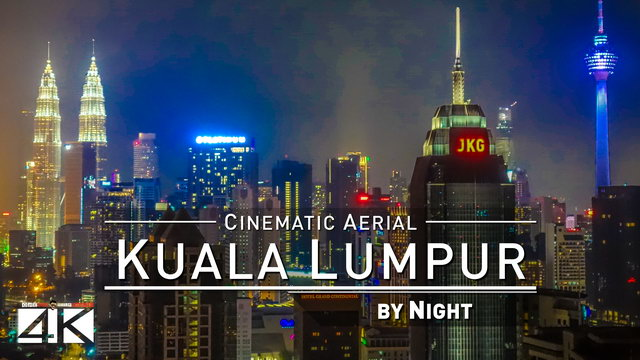 4K Drone Footage KUALA LUMPUR by NIGHT [DJI Phantom 4]