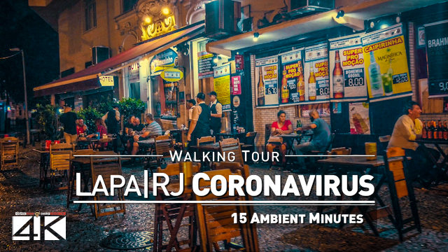 【4K】Virtual Walking Tour | Lapa / Rio de Janeiro at Night | Deserted Streets Corona Virus 2020-03-21