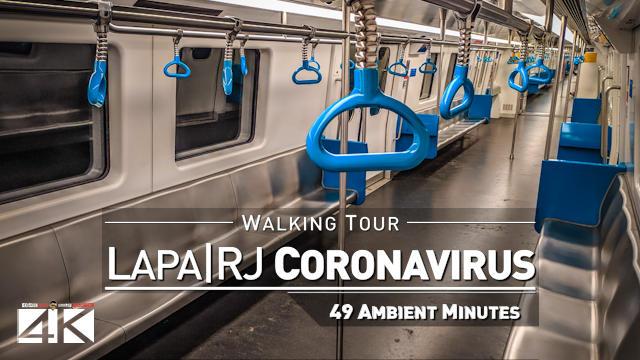 【4K】Virtual Walking Tour | Lapa / Centro Rio de Janeiro | Carioca Ghost City Corona Virus 2020-03-22