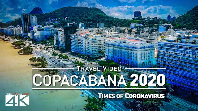 【4K】Copacabana from Above | Rio de Janeiro Beach Drone Footage | Times of Corona Virus | BRAZIL 2020