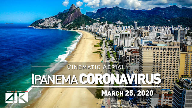 【4K】Ipanema Beach from Above | Times of Corona Virus BRAZIL 2020 | Rio de Janeiro Drone | March 25