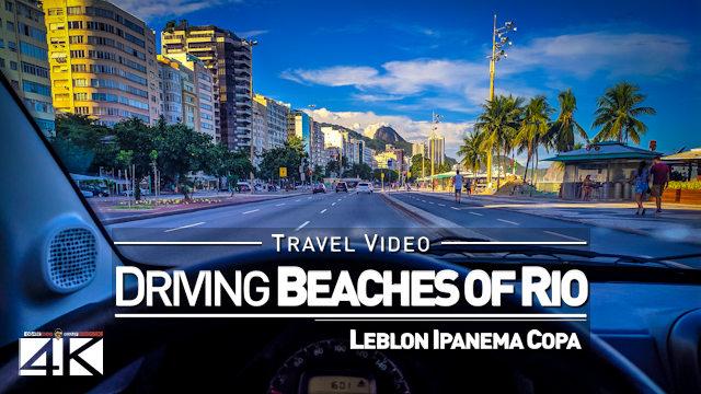 【4K】Driving the Beaches of Rio de Janeiro (Brazil) | 2020 | Praia do Leblon Ipanema Copacabana
