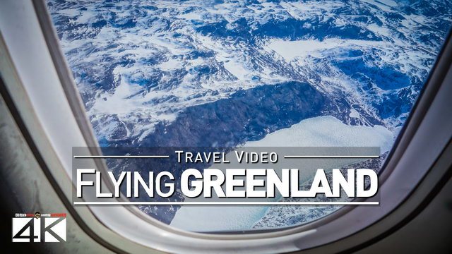 【4K】Footage | Flying from NUUK to KANGERLUSSUAQ ..:: Greenland 2018