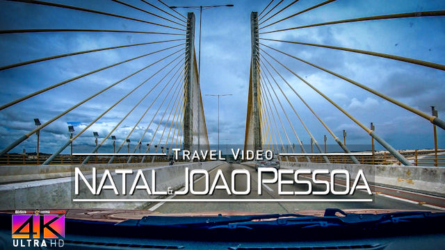 【4K】Driving around Brazil | Natal and Joao Pessoa | Beautiful Views 2020 | UltraHD Travel Video