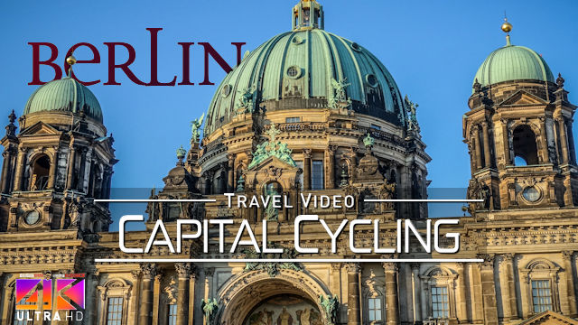 【4K】Cycling in Berlin (Capital of Germany) | 2020 | UltraHD Travel Video