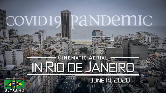 【4K】Lockdown in Rio de Janeiro - Covid-19 in BRAZIL | June 14, 2020 | Cinematic Aerial™ Drone Film