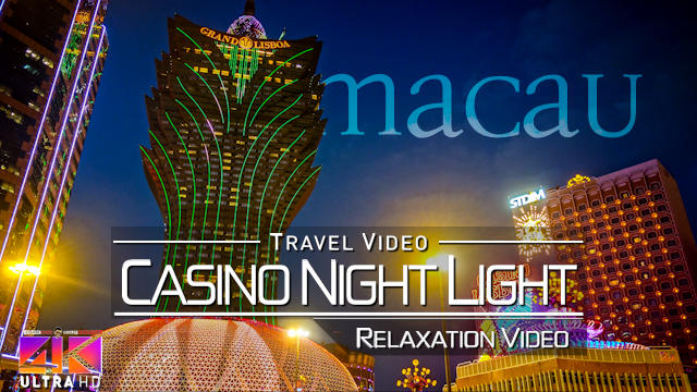 【4K】Relaxation Video | When the Night comes in Macau | 2020 | UltraHD Travel Video