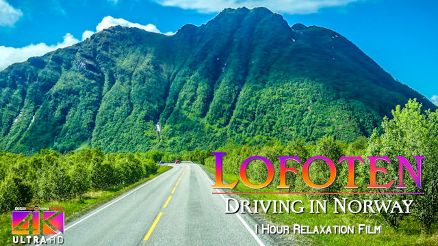 【4K】1 HOUR RELAXATION FILM: «Driving the Lofoten» Ultra HD + Chillout Music (for 2160p Ambient TV)
