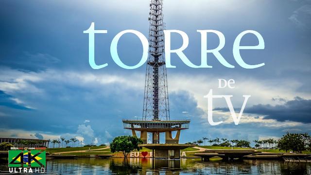 【4K】SIGHTSEEING: «The Brasilia TV Tower» Brazil 2020   Ultra HD Travel Video
