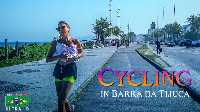 【4K】20 MIN RELAXATION FILM: «Cycling in Barra da Tijuca (Brazil)» Ultra HD (for 2160p Ambient TV)