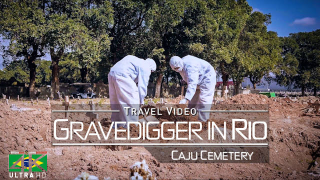 【4K】«Gravedigger during Covid-19 in Rio de Janeiro» Brazil 2020 | Ultra HD Travel Video