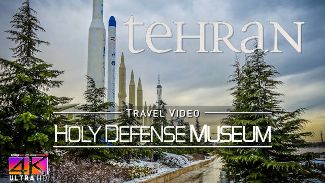 【4K】SIGHTSEEING: «Holy Defense Museum - Tehran» Iran 2020 | Ultra HD Travel Video