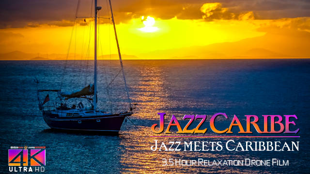 【4K】3.5 HOUR DRONE FILM: «Jazz in the Caribbean» Ultra HD (for 2160p Ambient TV)