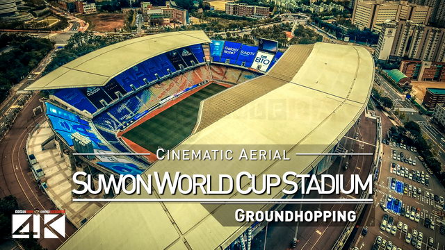 【4K】Drone Footage | SUWON WORLD CUP STADIUM ..:: Spectacular Arenas 2019