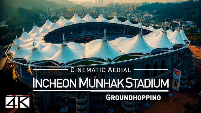 【4K】Drone Footage | INCHEON MUNHAK STADIUM ..:: Spectacular Arenas 2019