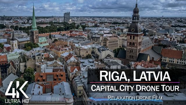 【4K】¾ HOUR DRONE FILM: «Riga - Latvia» | Ultra HD | Chillout Music (for 2160p Ambient UHD TV)