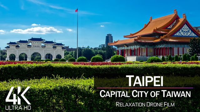 【4K】1 HOUR DRONE FILM: «Taipei - Capital of Taiwan» || Ultra HD | Chillout (2160p Ambient UHD TV)