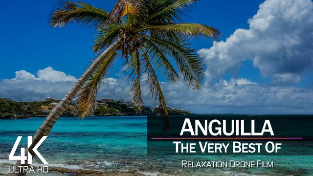 【4K】¼ HOUR DRONE FILM: «The Beauty of Anguilla 2021» | Ultra HD | Chillout Music (Ambient TV)