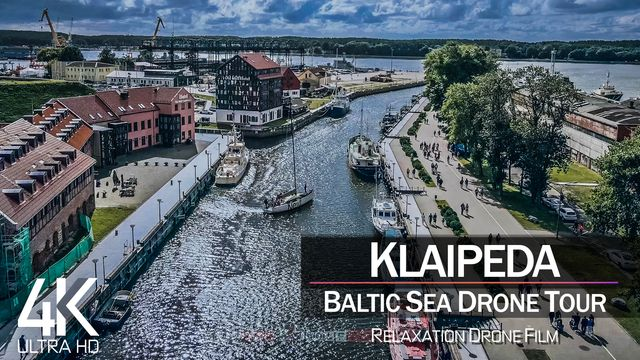【4K】½ HOUR DRONE FILM: «Klaipeda & Palanga» | Ultra HD | Chillout (for 2160p Ambient UHD TV)