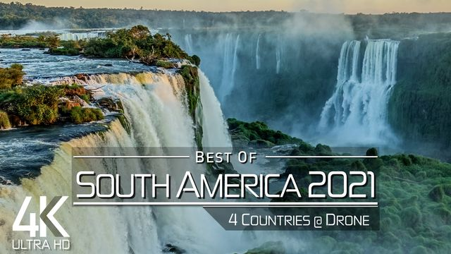 【4K】The Beauty of SOUTH AMERICA in 21 Minutes 2021 | Ultra HD | Chillout Music (UHD AmbientTV)