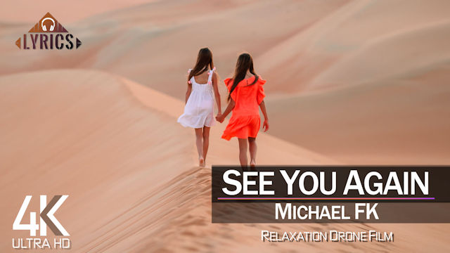 【4K】LYRICS: «See You Again» | MICHAEL FK | 2021 | with Aerial Drone Footage