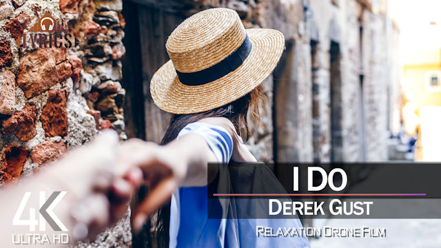 【4K】LYRICS: «I do» | DEREK GUST | 2021 | with Aerial Drone Footage