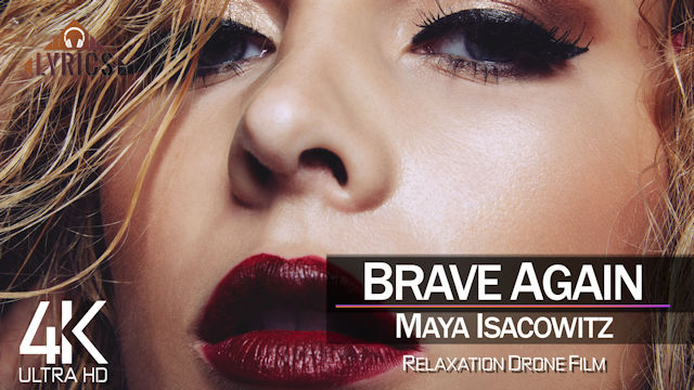 【4K】LYRICS: «Brave Again» | MAYA ISACOWITZ | 2021 | with Aerial Drone Footage