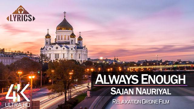 【4K】LYRICS: «Always Enough» | SAJAN NAURIYAL | 2021 | with Aerial Drone Footage