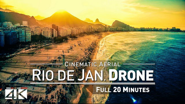 【4K】Drone Relax Travel Video | RIO DE JANEIRO in 20 Minutes ..:: Brazil 2019
