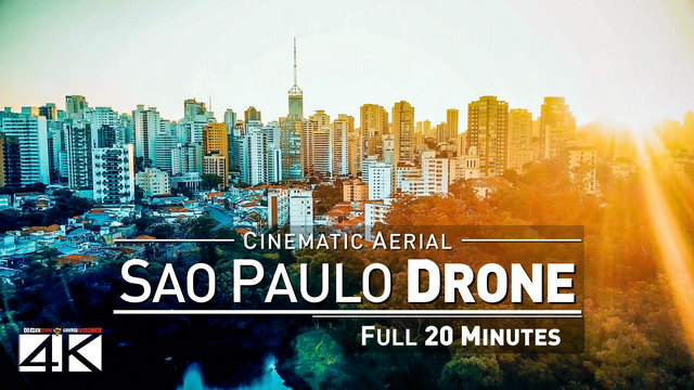 【4K】Drone Relax Travel Video | SAO PAULO in 20 Minutes ..:: Brazil 2019